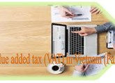 General issues about value added tax (VAT) in Vietnam (Part 2)