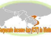 A glance at corporate income tax (CIT) in Vietnam